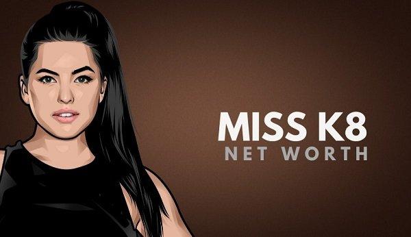 Miss K8 Net Worth